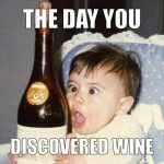 The day you discovered wine!