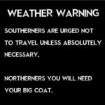 Weather warning for southerners!