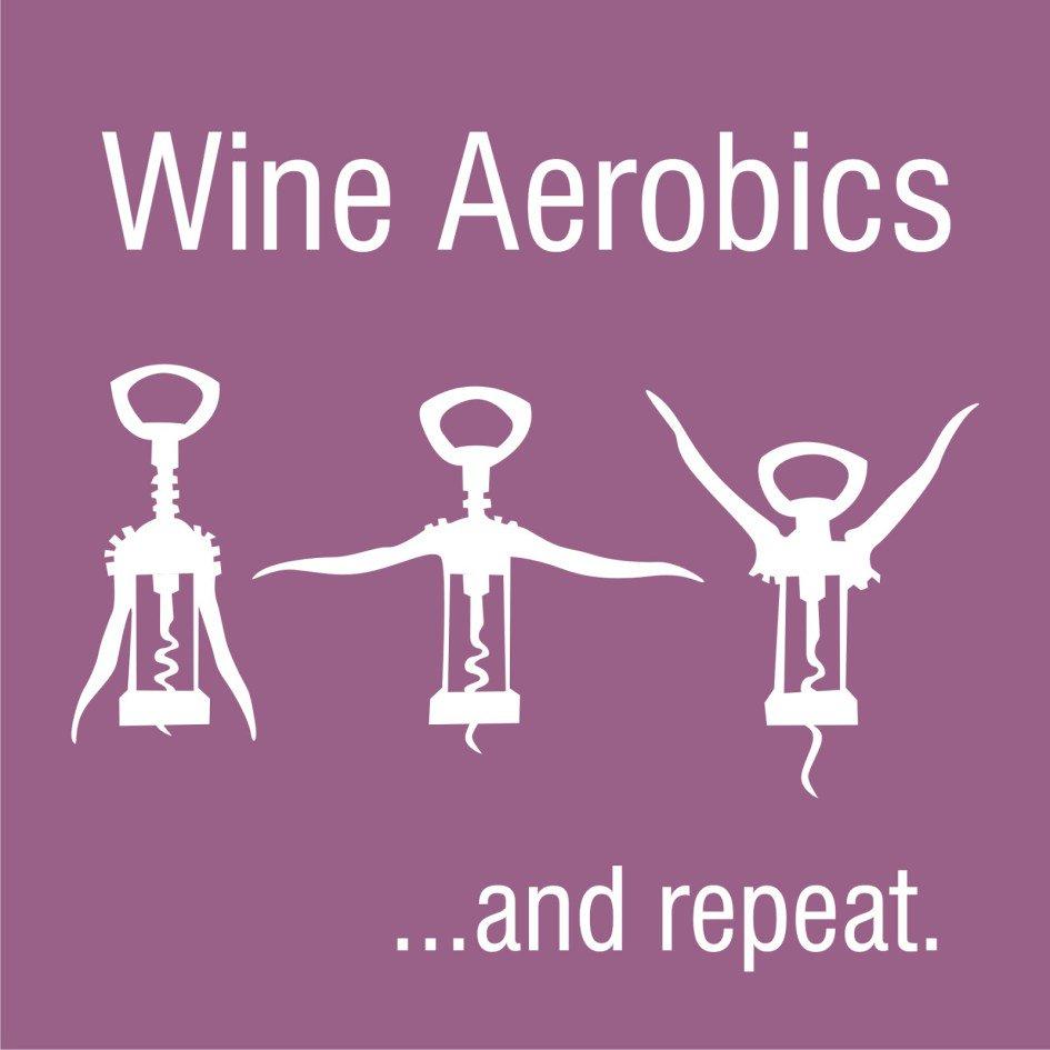 Wine aerobics!
