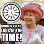 It's Saturday. It's Gin O'Clock in England