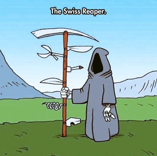 The Swiss Reaper 😀