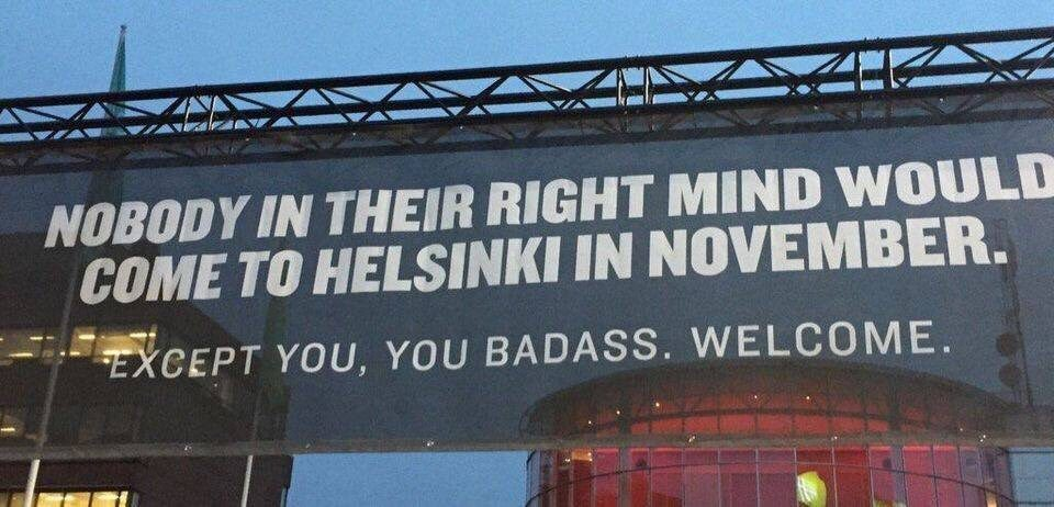 Welcome to Helsinki, Badass! 😀