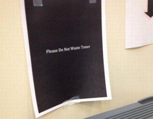 Don't waste toner. Genius! 😀