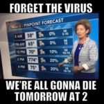 OMG! Never mind the virus! It's gonna end 2pm tomorrow! 😀