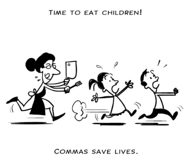 Punctuation is important! Commas save lives! 😀