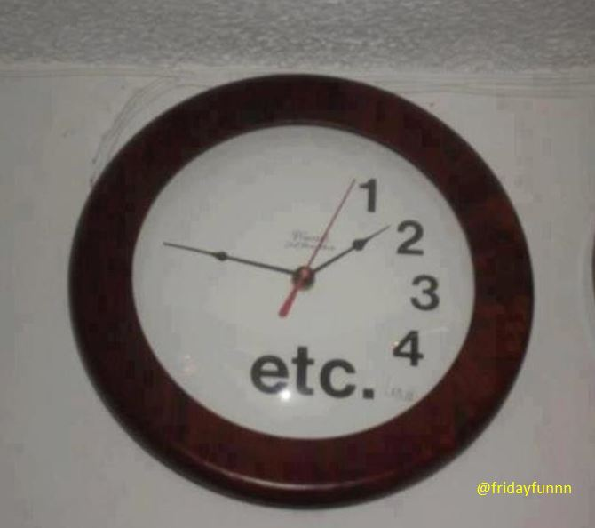 1 o'clock, 2 o'clock, yada yada yada! 😀